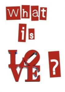 What is love? There are many schools of thought and I must say, being based in perception, 'love' is highly misunderstood.